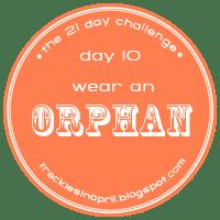 Day 10- Closet Orphan