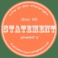 Day 18- Statement Jewelry
