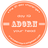 Day 19- Adorn Your Head