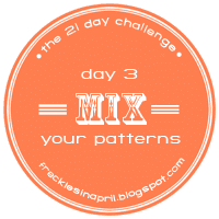 Day 3- Mixing Patterns