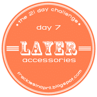 Day 7- Layer Accessories