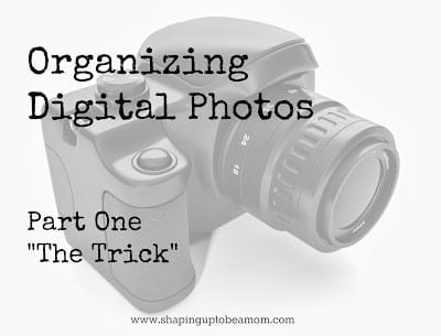 Organizing Digital Photos {part 1}