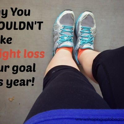 Why You Shouldn't Make A Weight Loss Goal