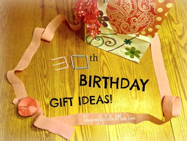 30th-birthday-gift-ideas