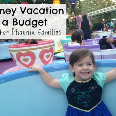 Disney Vacation on a Budget for Phoenix Families