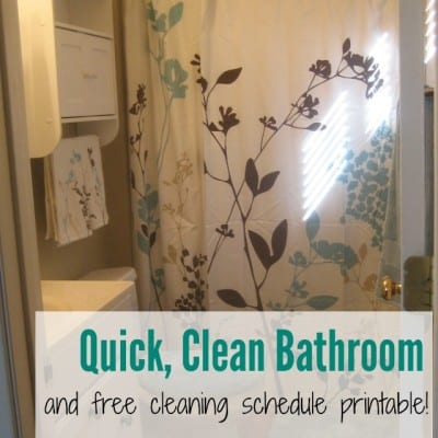 Quick, Clean Bathroom & Free Cleaning Schedule Printable