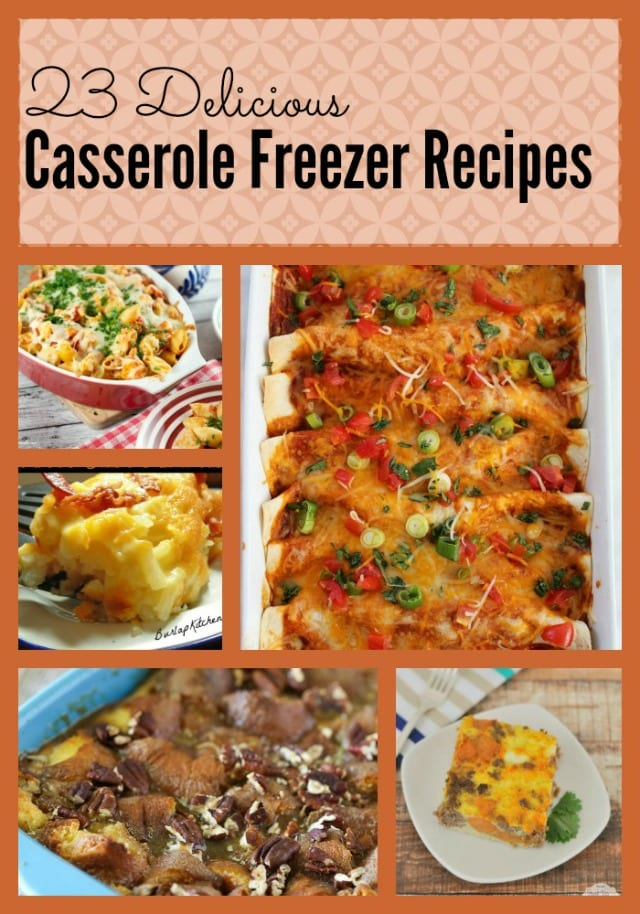 Need a great casserole freezer recipe? Here are 23 of the best, sure to please a crowd!