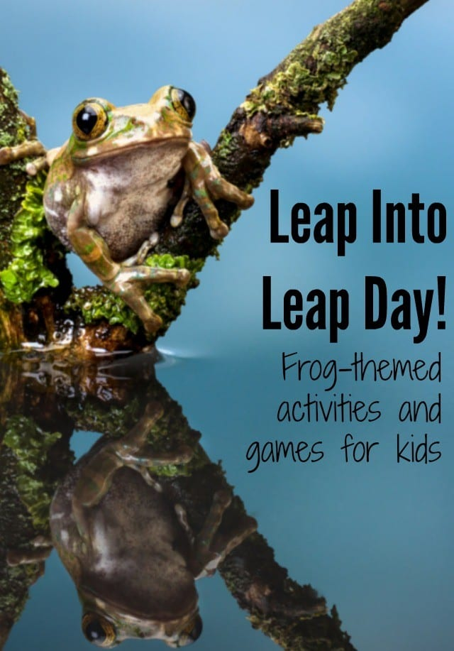 Leap Day Activities- Celebrate Leap Year and Leap Day with your kids with this great list of frog-themed activities and games. Leap into Leap Day!